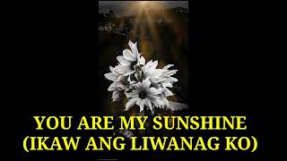 YOU ARE MY SUNSHINE TAGALOG VERSION