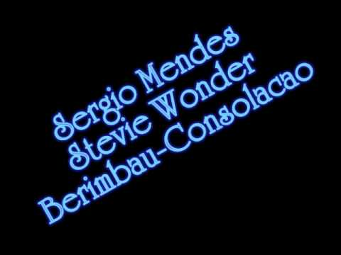 Sergio Mendes Feat Stevie Wonder And Gracinha Leporace - Berimbau Consolacao