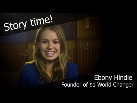 $1 World Changer - An Interview with Ebony Hindle
