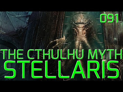 Stellaris - The Cthulhu Myth: We Plan to Free the Serpent Men! - 091 - Let's Roleplay!