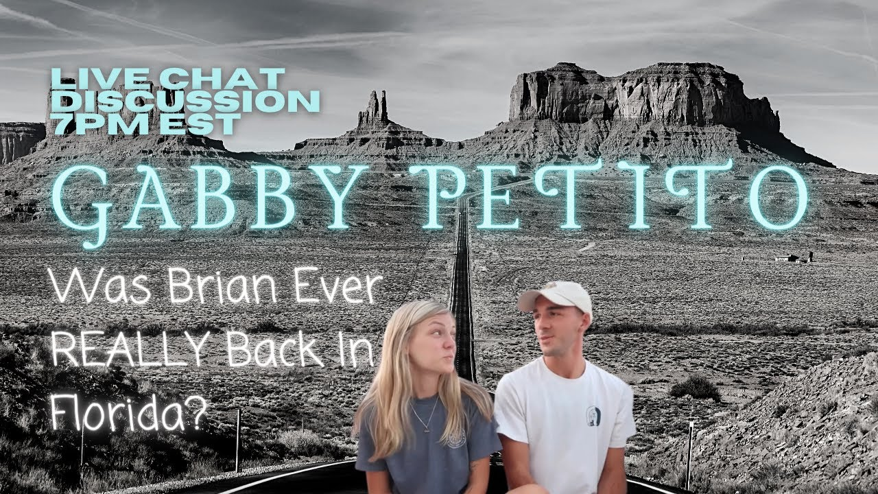 Download Gabby Petito Live Discussion; Was Brian Ever REALLY Back In Florida?