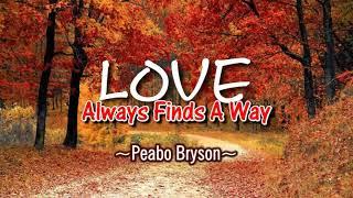 Love Always Finds A Way - Peabo Bryson (KARAOKE VERSION)