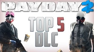 PAYDAY 2: TOP 5 DLC! (Best DLC in Payday 2)