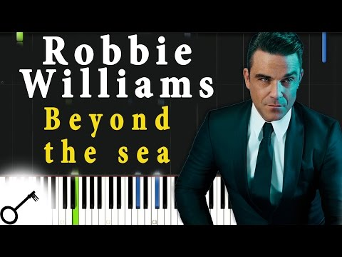 Robbie Williams - Beyond the sea [Piano Tutorial] Synthesia | passkeypiano
