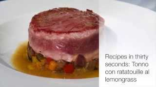 RECIPES IN THIRTY SECONDS: Tonno con ratatouille al lemongrass
