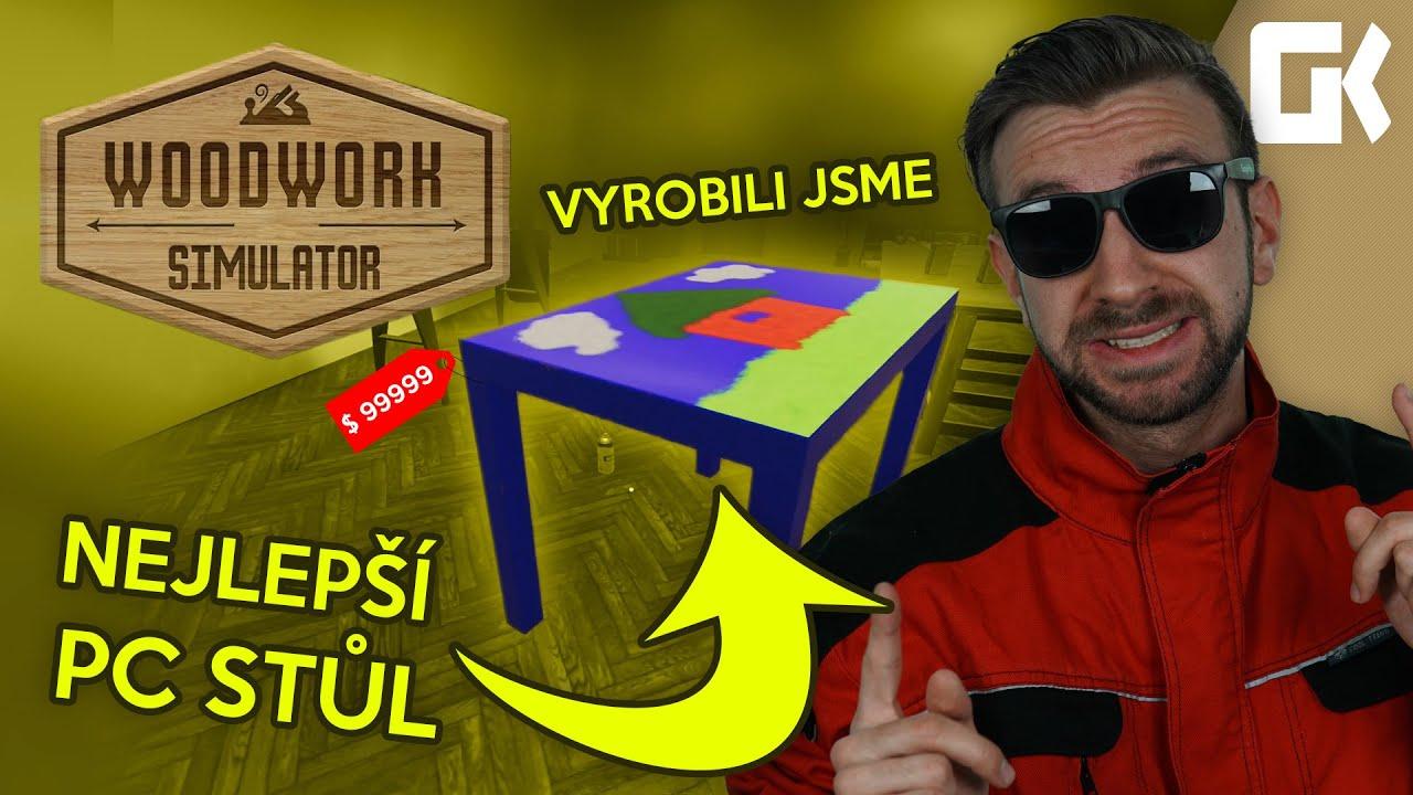 VYROBILI JSME NEJLEPŠÍ PC STŮL!   Woodwork Simulator