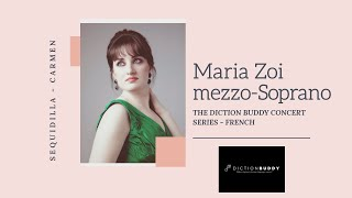"Maria Zoi - Sequidilla - G. Bizet ""Carmen"" - Diction Buddy Concert Series/French"
