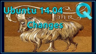 Ubuntu 14.04 Changes