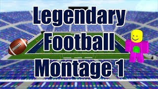 ROBLOX Legendary Football Montage #1