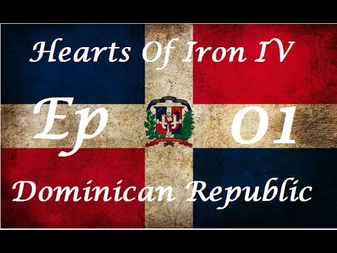 Hearts Of Iron IV [Challenge] - The Dominican Dominion - Ep1