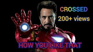 HOW YOU LIKE THAT ||  IRON MAN || BLACK PINK