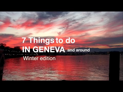 7 Things to do in and around GENEVA, Switzerland - Winter edition
