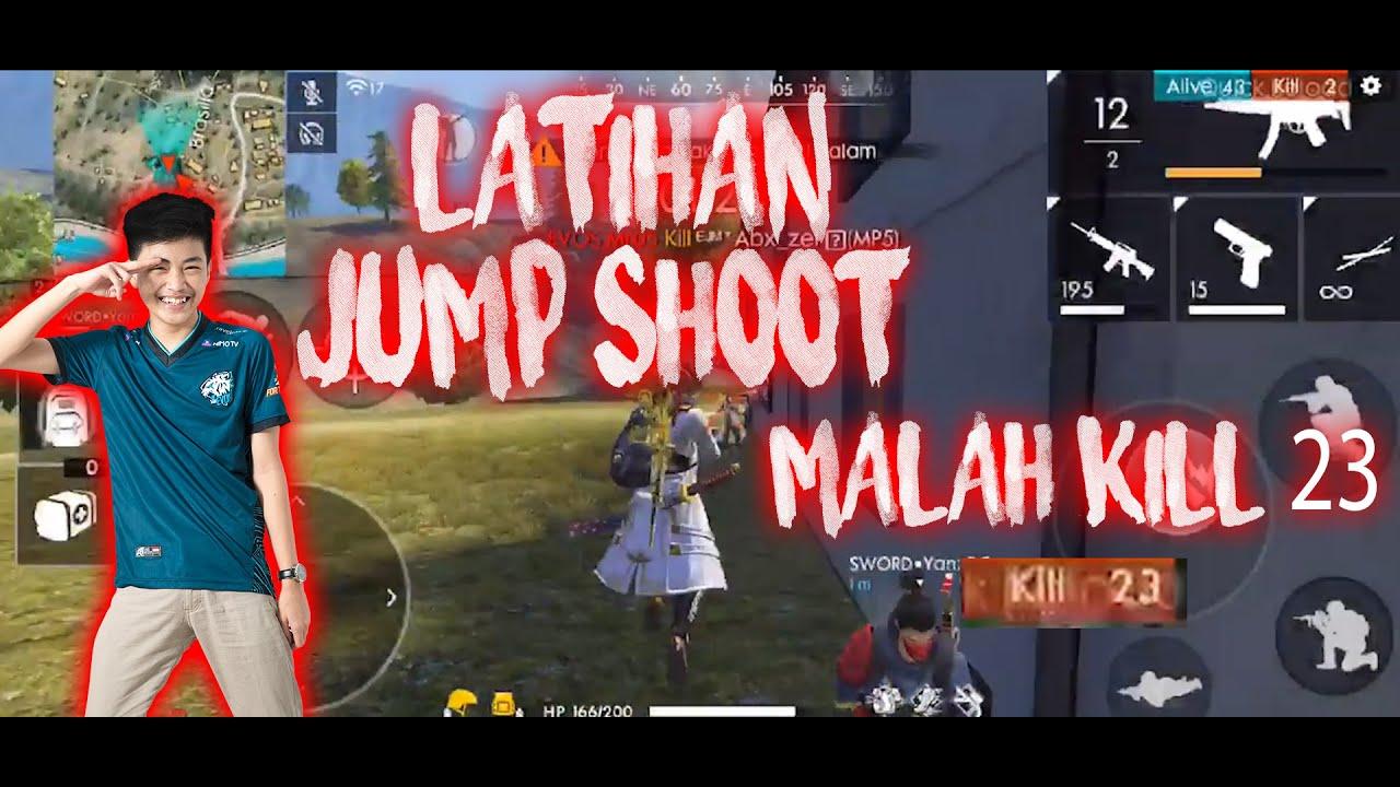 LATIHAN JUMP SHOOT MALAH KILL 22 - FREE FIRE INDONESIA ...