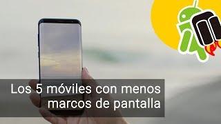 Los 5 móviles con menos marcos de pantalla
