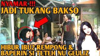 Download lagu JADI TUKANG BAKSO HIBUR IBU2 REMPONG & BAPERIN TETEH GEULIZ