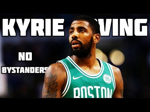 Kyrie Irving Mix - NO BYSTANDERS ᴴᴰ