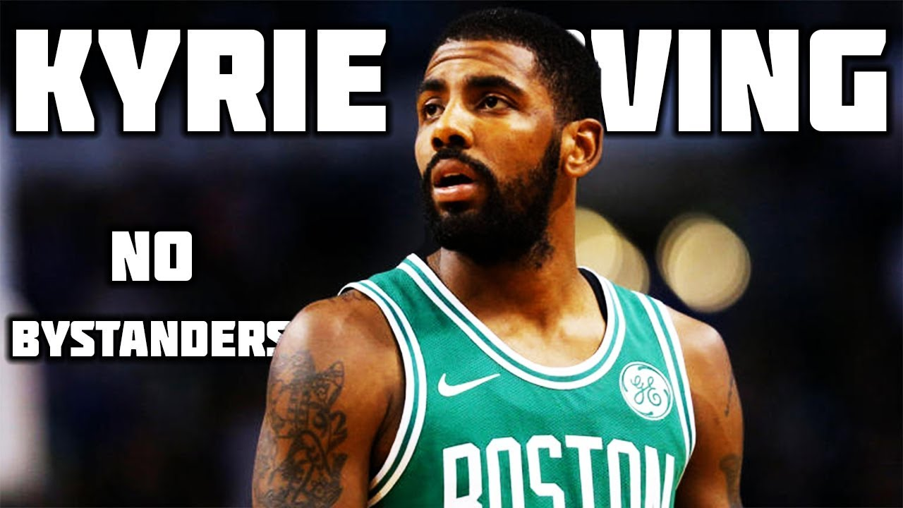 kyrie-irving-mix-no-bystanders-ᴴᴰ