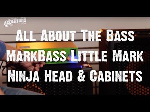 All About The Bass -  MarkBass Little Mark Ninja Head & Cabinets