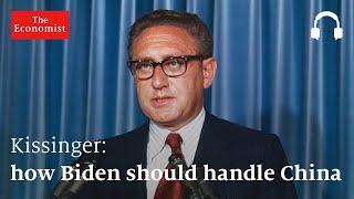 Henry Kissinger: how Biden should handle China | The Economist