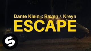 Dante Klein, Raven & Kreyn - Escape (Official Music Video)