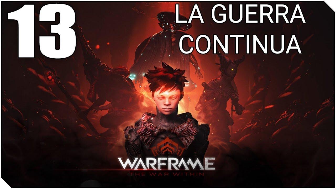 WARFRAME Cap 13 Guerra Continua El Nio Y Todo Su