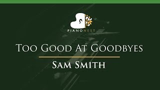 Sam Smith - Too Good At Goodbyes - LOWER Key (Piano Karaoke / Sing Along)