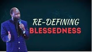 RE-DEFINING BLESSEDNESS - MIGHTY PROPHET DR. OWUOR