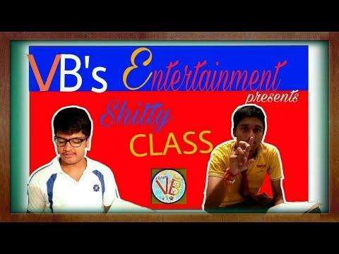 SHITTY CLASS | VB's ENTERTAINMENT