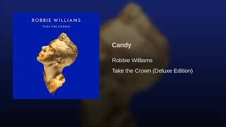 Robbie Williams - Candy (Audio)