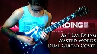 As I Lay Dying - Wasted Words (Dual Guitar Cover)