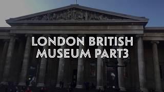 British Museum 3 of 3 /Vlog