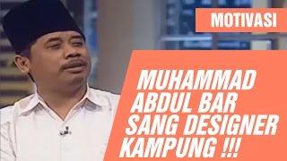 Kick Andy 7 April 2017 MUHAMMAD ABDUL BAR, SANG DESIGNER KAMPUNG !!!