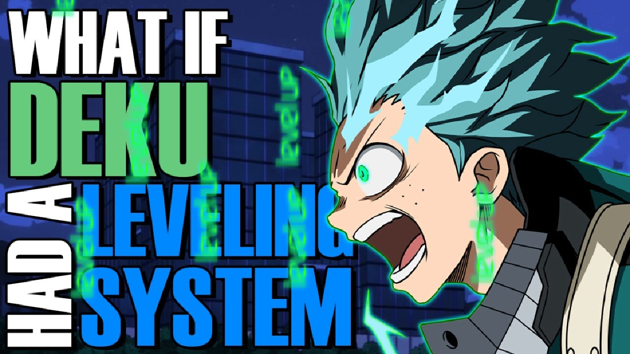 What if Deku had a Leveling System?(The Movie)