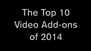 Top 10 Video Add-ons of 2014 - Best Add-ons for XBMC (sources to add them in the description)