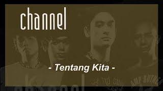 Channel - Tentang Kita