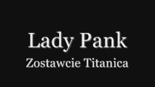 Lady Pank- Zostawcie Titanica