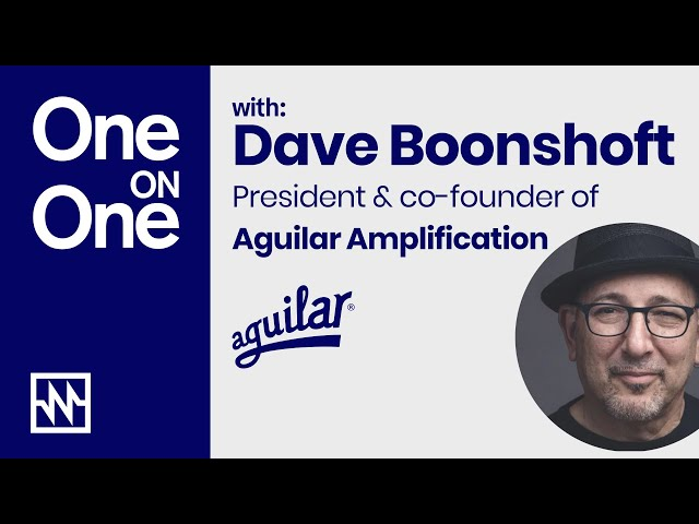 One-on-One with Dave Boonshoft from Aguilar Amplification