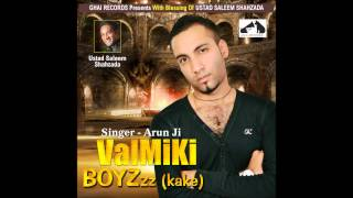 Ghai Records Presents VALMIKI BOYZz [kake] feat ARUN JI Album & Full Song Out On 8th Oct 2012
