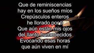 Reminiscencias Julio Jaramillo (Letra)