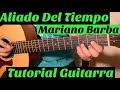 Aliado Del Tiempo - Tutorial de Guitarra ( Mariano Barba ) Para Principiantes