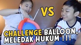 ANNETH VS DEVEN - BALLOON CHALLENGE   -   SIAPA YANG MENANG  ????