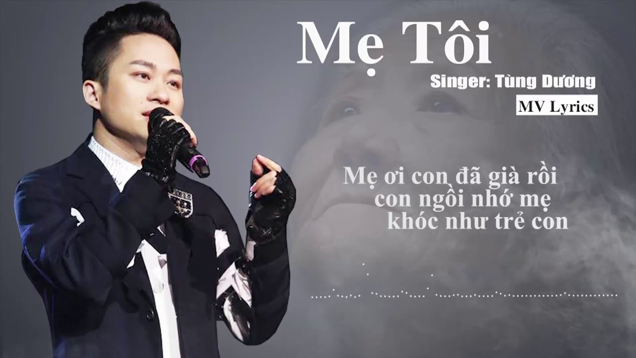 Mẹ Tôi - Tùng Dương | Lyrics Video | Ca Khúc Hát Về Mẹ Hay Nhất