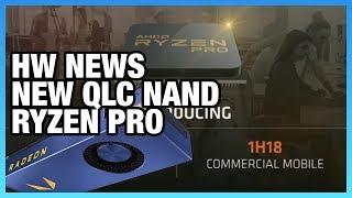 HW News: Vega Expectation Reminder, QLC NAND, Ryzen Pro