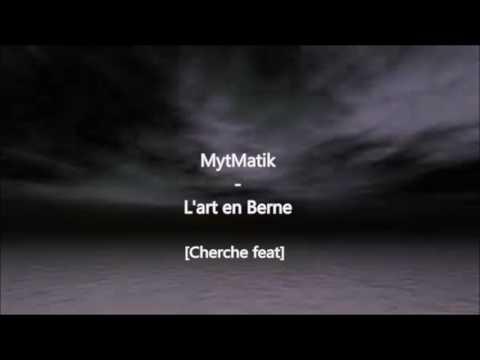 MytMatik[Cherche feat]  - L'art en Berne [Musique amateur 2017]