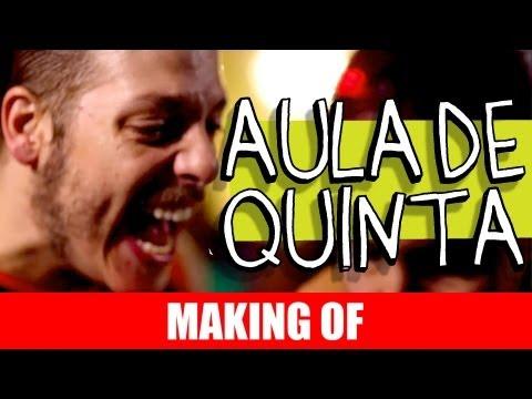 MAKING OF – AULA DE QUINTA