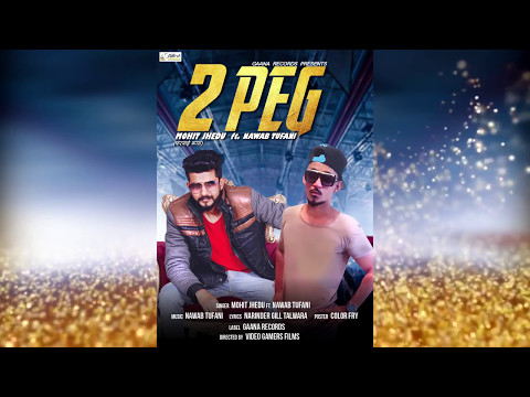 2 PEG ●   Latest Punjabi Songs 2017