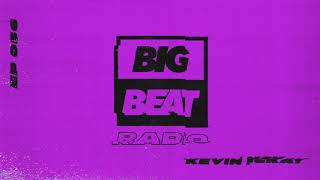Big Beat Radio: EP #56 - Kevin McKay (Summer Jams Mix)