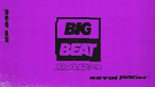 Big Beat Radio: EP #56 - Kevin McKay (Summer Jams Mix)