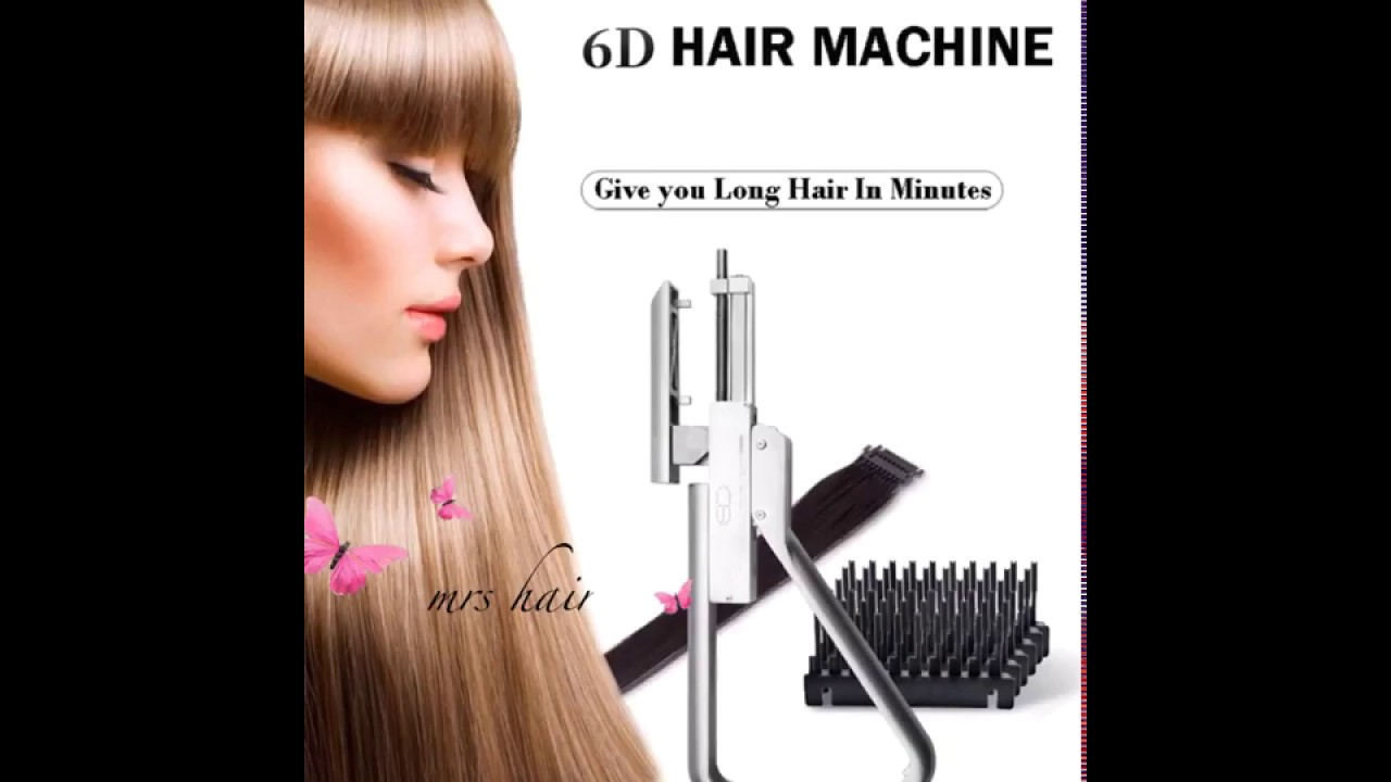 6d Hair Extensions Machine Youtube