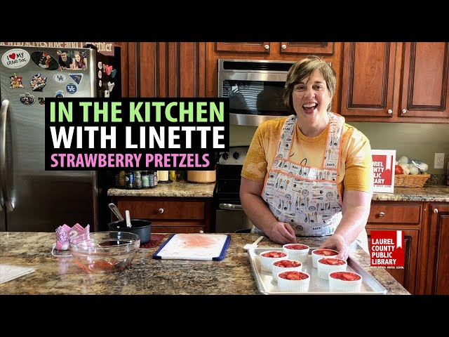 In The Kitchen with Linette: Strawberry Pretzels